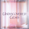 Undiscovered Gems